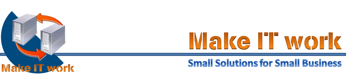 Make IT work - Small Solutions for Small Business